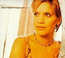 220px-alison_krauss-forget_about_it