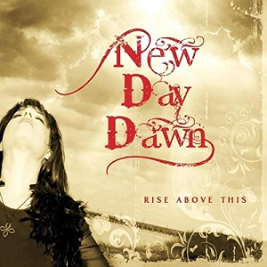 new day dawn rise above this