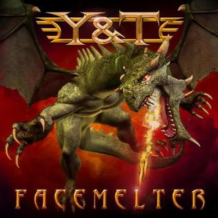 Y&T_Facemelter