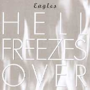 The_Eagles_Hell_Freezes_Over