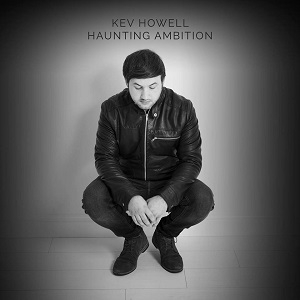 kev-howell-haunting-ambition-album