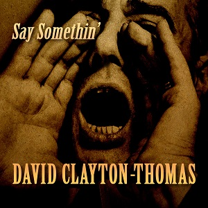 david clayton thomas say something